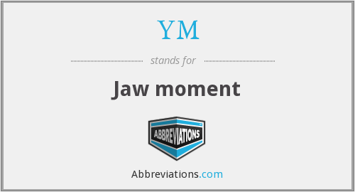 YM - Jaw moment