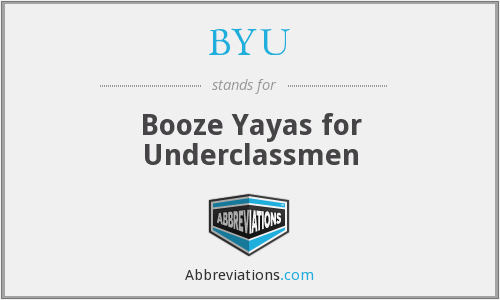 BYU - Booze Yayas for Underclassmen