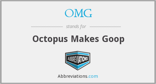 OMG - Octopus Makes Goop
