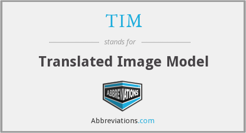 TIM - Translated Image Model