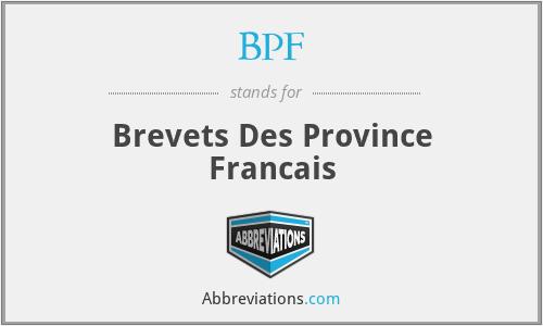 BPF - Brevets Des Province Francais