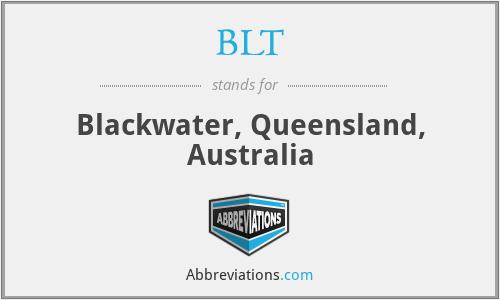 BLT - Blackwater, Queensland, Australia