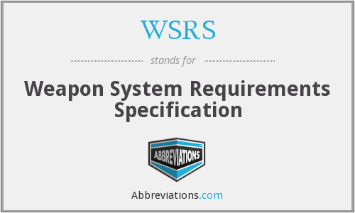 WSRS - Weapon System Requirements Specification