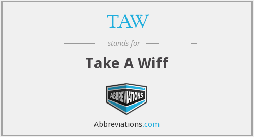TAW - Take A Wiff