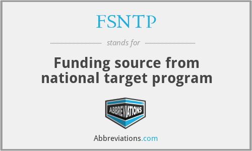 FSNTP - Funding source from national target program