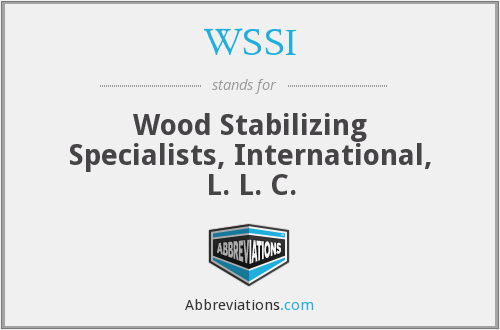 WSSI - Wood Stabilizing Specialists, International, L. L. C.