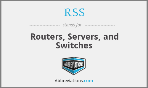 RSS - Routers, Servers, and Switches
