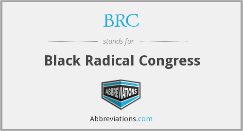 BRC - Black Radical Congress
