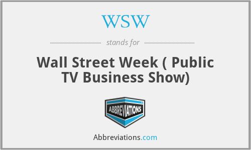 WSW - Wall Street Week ( Public TV Business Show)