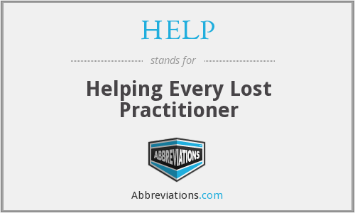HELP - Helping Every Lost Practitioner