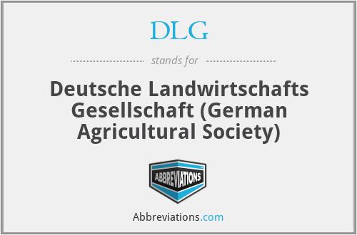 DLG - Deutsche Landwirtschafts Gesellschaft (German Agricultural Society)