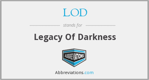 LOD - Legacy Of Darkness