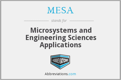 MESA - Microsystems and Engineering Sciences Applications