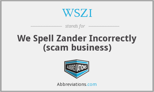 WSZI - We Spell Zander Incorrectly (scam business)