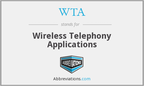 WTA - Wireless Telephony Applications