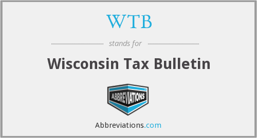 WTB - Wisconsin Tax Bulletin
