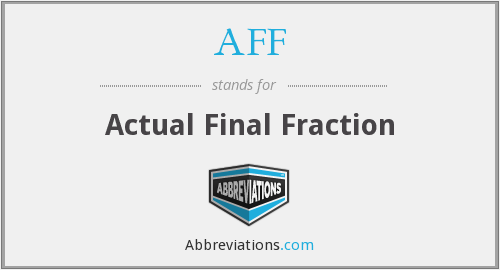 AFF - Actual Final Fraction
