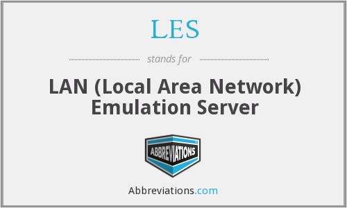 LES - LAN (Local Area Network) Emulation Server