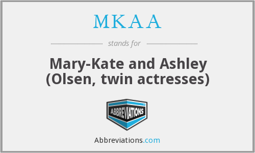 MKAA - Mary-Kate and Ashley (Olsen, twin actresses)