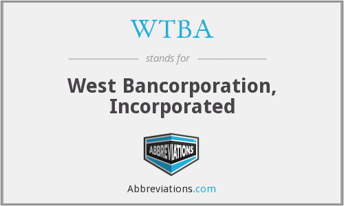 WTBA - West Bancorporation, Incorporated