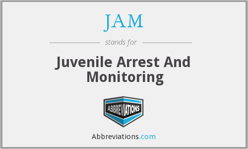 JAM - Juvenile Arrest And Monitoring