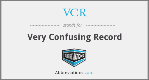 VCR - Very Confusing Record