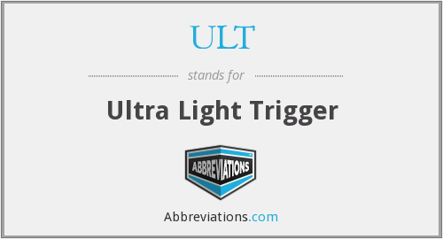 ULT - Ultra Light Trigger