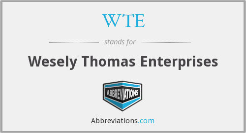 WTE - Wesely Thomas Enterprises