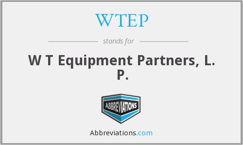 WTEP - W T Equipment Partners, L. P.