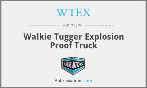 WTEX - Walkie Tugger Explosion Proof Truck