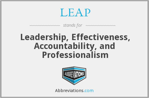 LEAP - Leadership, Effectiveness, Accountability, and Professionalism