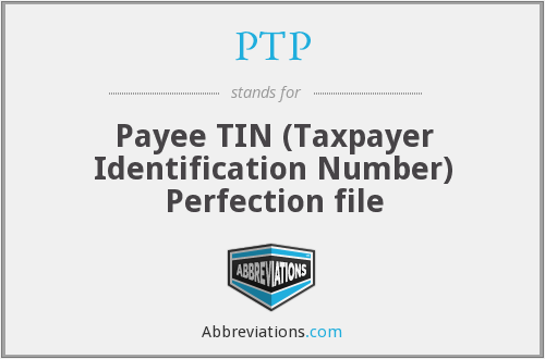 PTP - Payee TIN (Taxpayer Identification Number) Perfection file