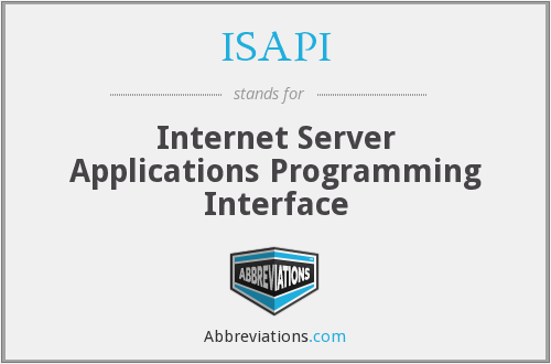 ISAPI - Internet Server Applications Programming Interface
