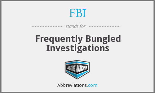 FBI - Frequently Bungled Investigations