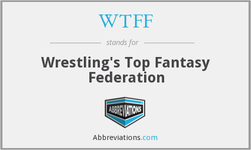 WTFF - Wrestling's Top Fantasy Federation