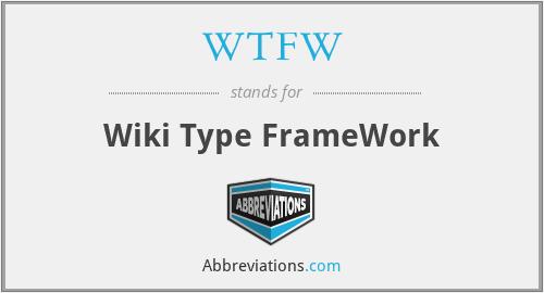 WTFW - Wiki Type FrameWork