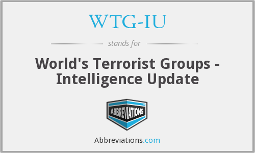 WTG-IU - World's Terrorist Groups - Intelligence Update