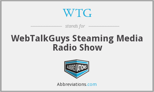 WTG - WebTalkGuys Steaming Media Radio Show