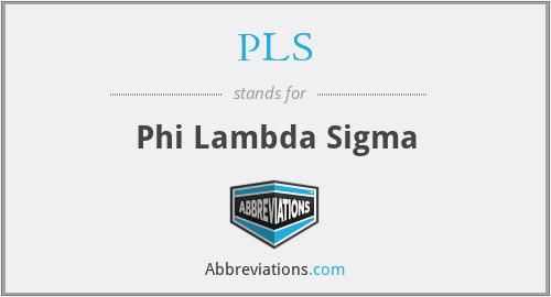 PLS - Phi Lambda Sigma