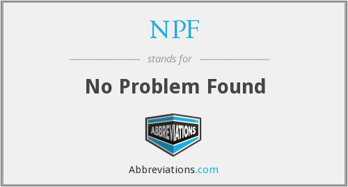 NPF - No Problem Found