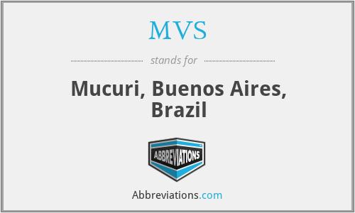 MVS - Mucuri, Buenos Aires, Brazil