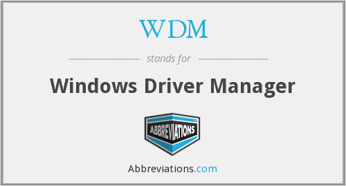 WDM - Windows Driver Manager