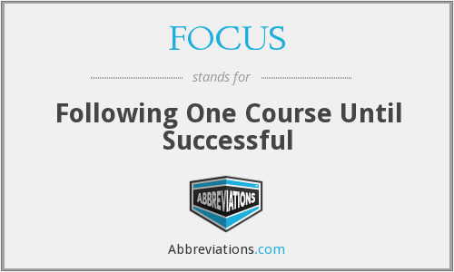 FOCUS - Following One Course Until Successful