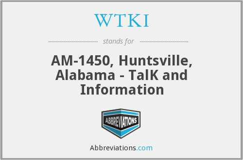 WTKI - AM-1450, Huntsville, Alabama - TalK and Information