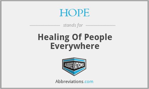 HOPE - Healing Of People Everywhere