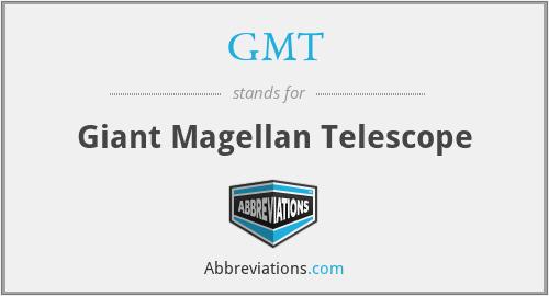 GMT - Giant Magellan Telescope