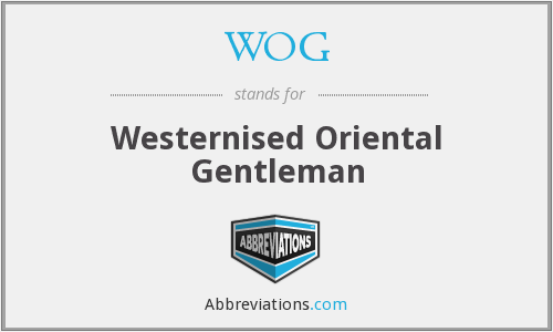 WOG - Westernised Oriental Gentleman