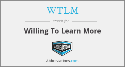 WTLM - Willing To Learn More