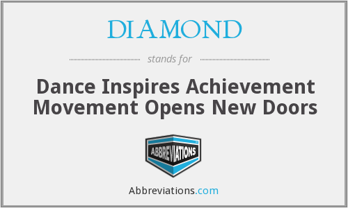DIAMOND - Dance Inspires Achievement Movement Opens New Doors