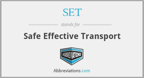 SET - Safe Effective Transport
